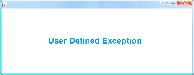 Java Examples - User defined Exception
